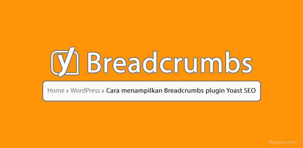 Cara menampilkan Breadcrumbs plugin Yoast SEO